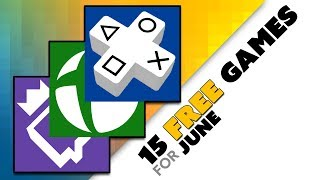 15 Games FREE for PS Plus, Xbox Live, and Twitch Prime in June! - Game News