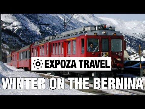 Winter on the Bernina (Switzerland) Vacation Travel Video Gu