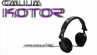 GALIJA - KOTOR (house remix) by GrO0ya