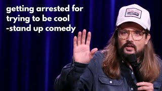 Getting arrested for trying to be cool- Stand Up Comedy