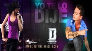 J Balvin - Yo te Lo Dije (Oficial) Letra/Lyrics 2012