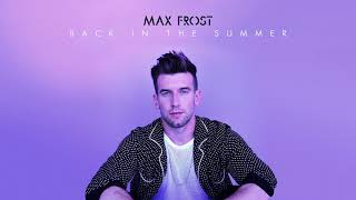 Max Frost - Back In The Summer [Official Audio]
