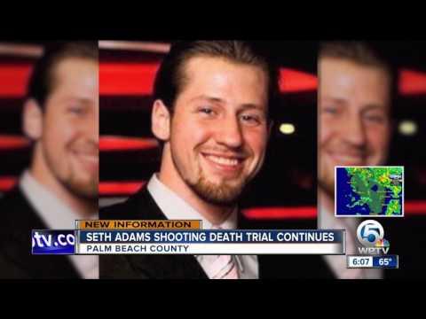 Seth Adams shootings death trial continues