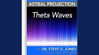 Astral Projection: Theta Waves