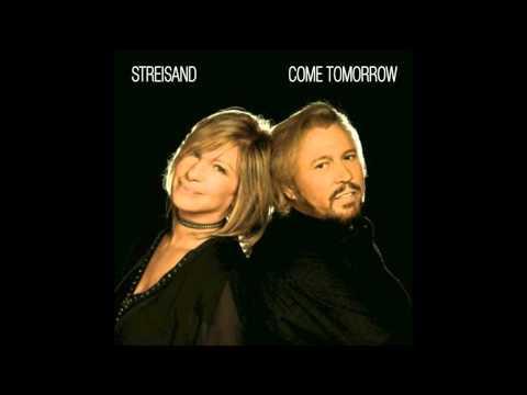 Barbra Streisand & Barry Gibb - Come Tomorrow