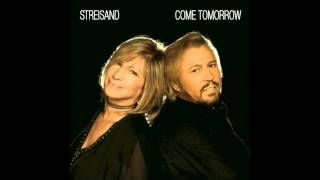 Barbra Streisand & Barry Gibb - Come Tomorrow