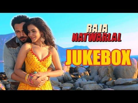 Raja Natwarlal   Jukebox   Arijit Singh, Benny Dayal, Yuvan Shankar Raja