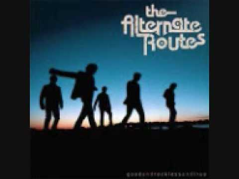 The Alternative Routes- Please Don't Let it be