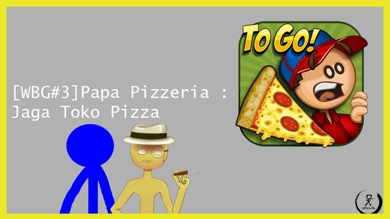 [WBG#3]Papa Pizzeria : Jaga Toko Pizza