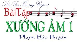 Lớp Ca Trưởng Cấp 2   BÀI TẬP XƯỚNG ÂM 1   Phạm Đức Huyến TnkaLCTC2BTXA1pdh
