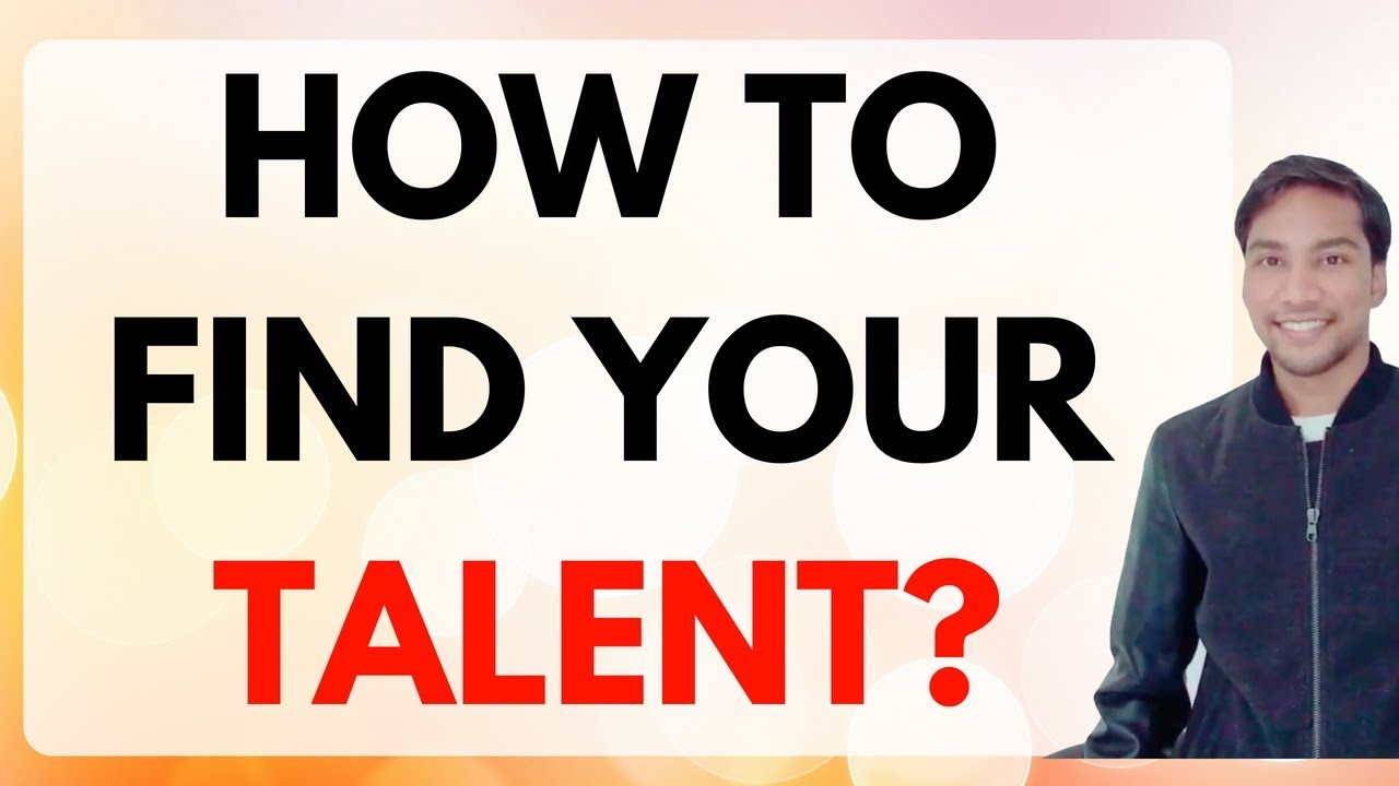 How to find your talent
