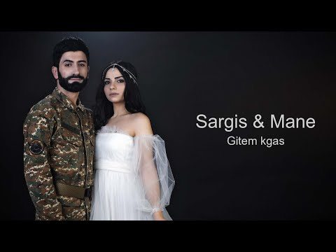 Sargis &Mane /Gitem Kgas /New Music Video/2020