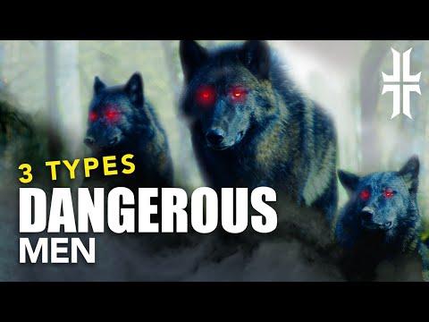 3-types-of-dangerous-men-|-traits-of-the-good-&-dangerous