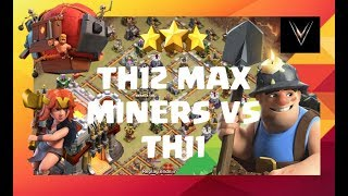 TH12 Max Miners, Battle Blimp with Valks Vs TH11. By Cliff. Clash of clans War.