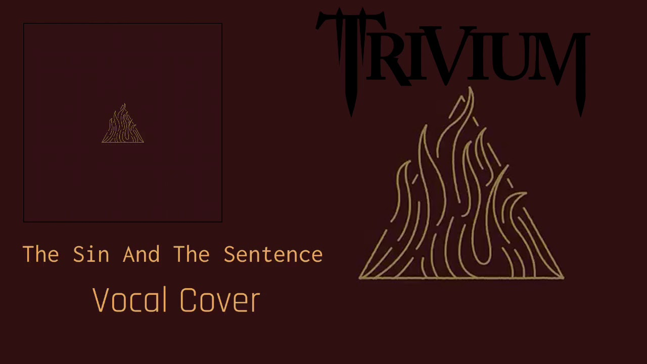 Trivium - The Sin And The Sentence - Vocal Cover