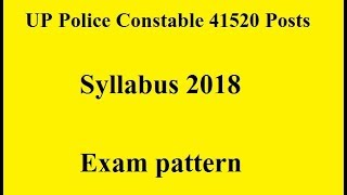 UP Police 41520 Constable Posts Exam Pattern & Syllabus 2018