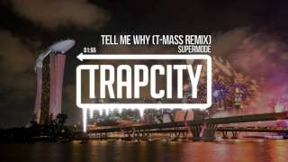 Supermode Tell Me Why T Mass Remix