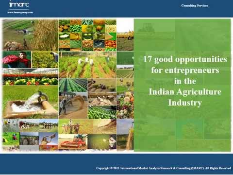 Indian Agriculture Industry: 17 Good Opportunities for Entrepreneurs