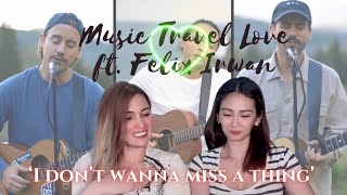 First time listening to Music Travel Love feat Felix Irwan covering I ll Never Miss A Thing