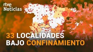 RESTRICCIONES en ESPAÑA: cada vez MÁS localidades CONFINADAS   RTVE