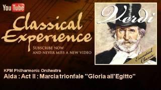 Giuseppe Verdi : Aida : Act II : Marcia trionfale