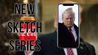 NEW SKETCH SERIES episode 1 (Donald Trump, iPhone X, Peach Flavoured Coke)