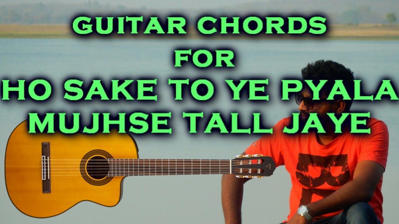 Ho Sake To Ye Pyala Mujhse Tal Jaye Guitar Strumming Chords