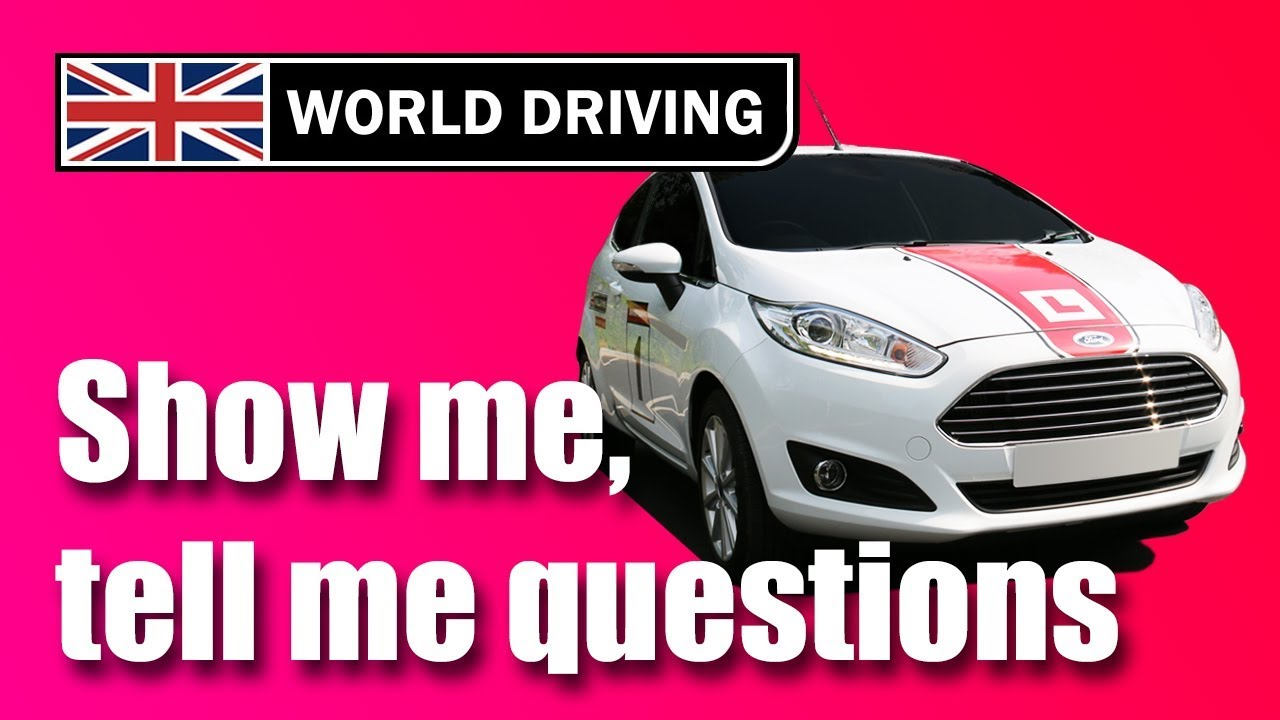 2019 Show Me, Tell Me Questions - World Driving