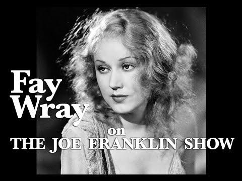 The Joe Franklin   guest Fay Wray