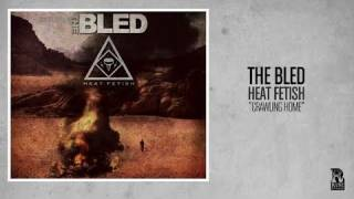 The Bled - Crawling Home