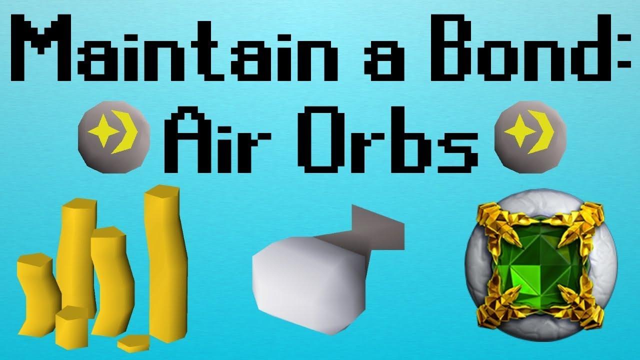[OSRS] Maintain a Bond | Air Orbs