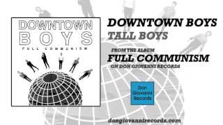 Downtown Boys - Tall Boys (Official Audio)