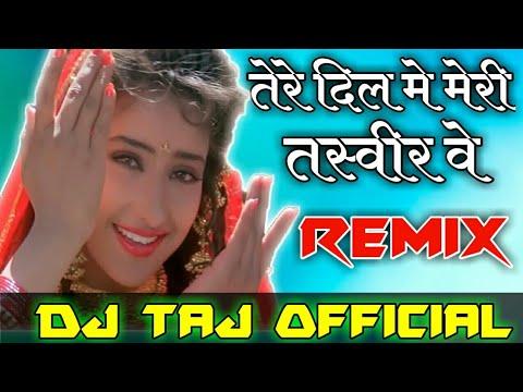 Tere Dil Mein Meri Tasveer Ve  Dj Remix