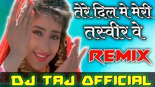 Tere Dil Mein Meri Tasveer Ve | Dj Remix