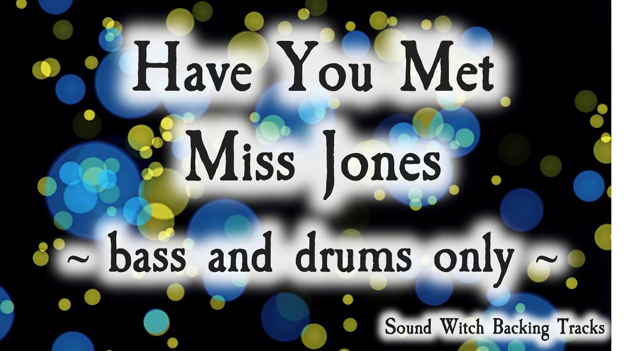 Have You Met Miss Jones Jazz Standard Backing Track | Drum and Bass
