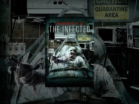 Patient Z - The Infected