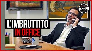 Il Milanese Imbruttito - L'Imbruttito IN OFFICE