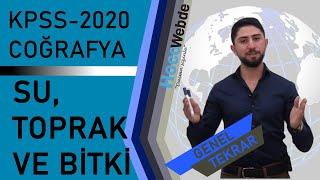 6) 2020 KPSS COĞRAFYA GENEL TEKRAR Engin ERAYDIN Su,Toprak,Bitki -1