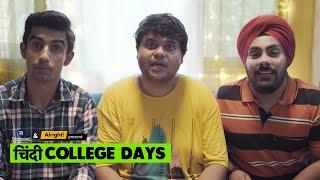 Alright! | Chindi College Days ft. Badri Chavan & Akhilesh Vats