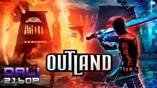 Outland PC 4K Gameplay 2160p
