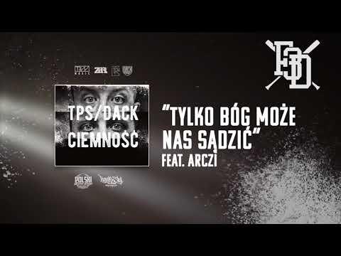 TPS/Dack - Tylko Bóg może Nas sądzić feat. Arczi prod. Flame