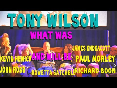 Tony Wilson: what was and will be