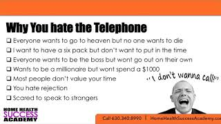 COLD CALLING  WHY YOU HATE THE TELEPHONE (Home Health Marketing and Homecare Marketing)