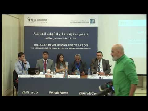 The Arab Revolutions: Five Years On-Day 3 Aud B S1 Obstacles to Democratic Transition in Arab States