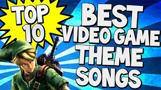 "Top 10 ""best theme songs"" in video games (top ten - top 10)"
