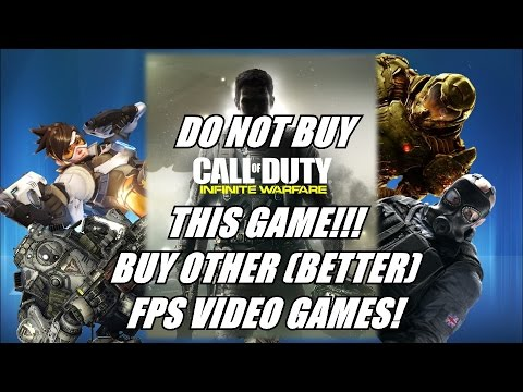 Don't Buy Call Of Duty Infinite Warfare - Buy other Multiplayer FPS Video Games