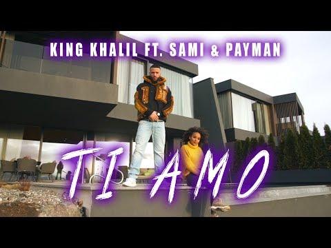 KING KHALIL FT. SAMI & PAYMAN - TI AMO (prod.by ME.LIT)