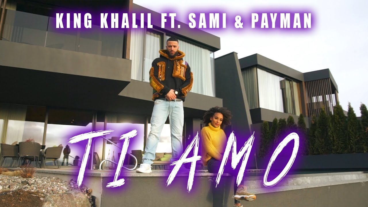 KING KHALIL FT. SAMI & PAYMAN - TI AMO (prod.by ME.LIT) #1