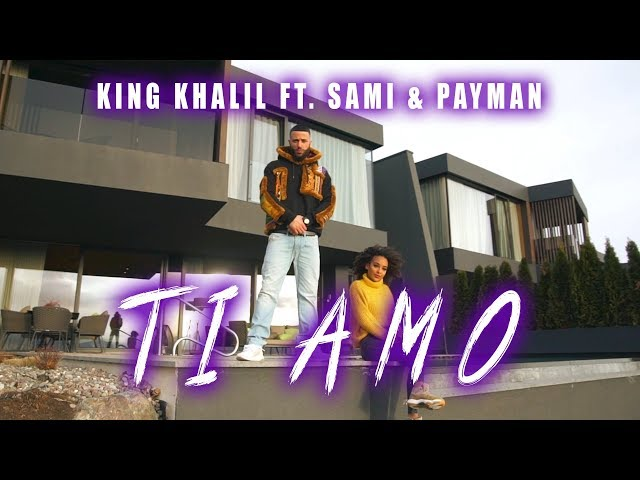 KING KHALIL FT. SAMI & PAYMAN - TI AMO
