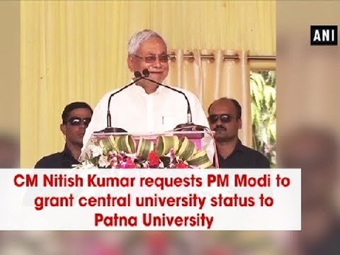 CM Nitish Kumar requests PM Modi to grant central university status to Patna University